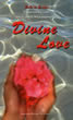 Divine Love - Esperienze con Shrii Shrii Anandamurti