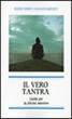 Il Vero Tantra - Guida per la felicità interiore